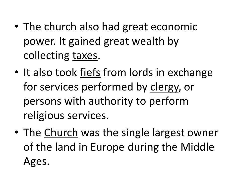 The church also had great economic power