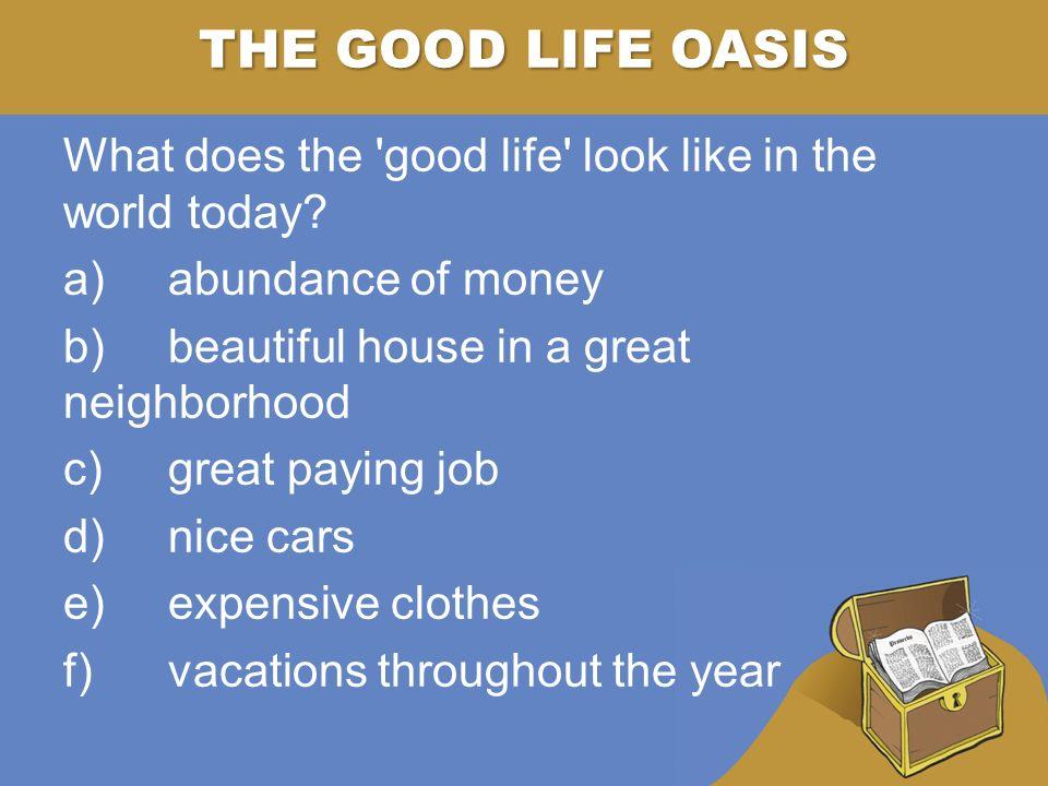 the good life oasis living god s way the good life oasis living