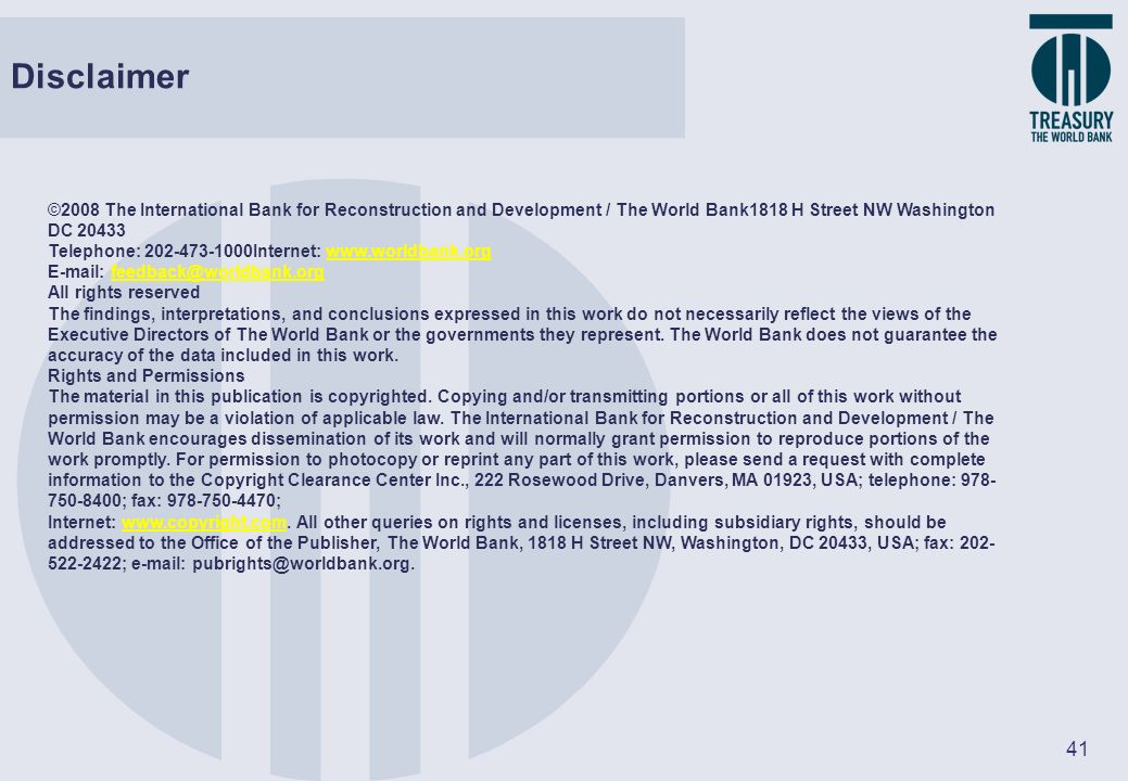 Disclaimer ©2008 The International Bank for Reconstruction and Development / The World Bank1818 H Street NW Washington DC 20433.