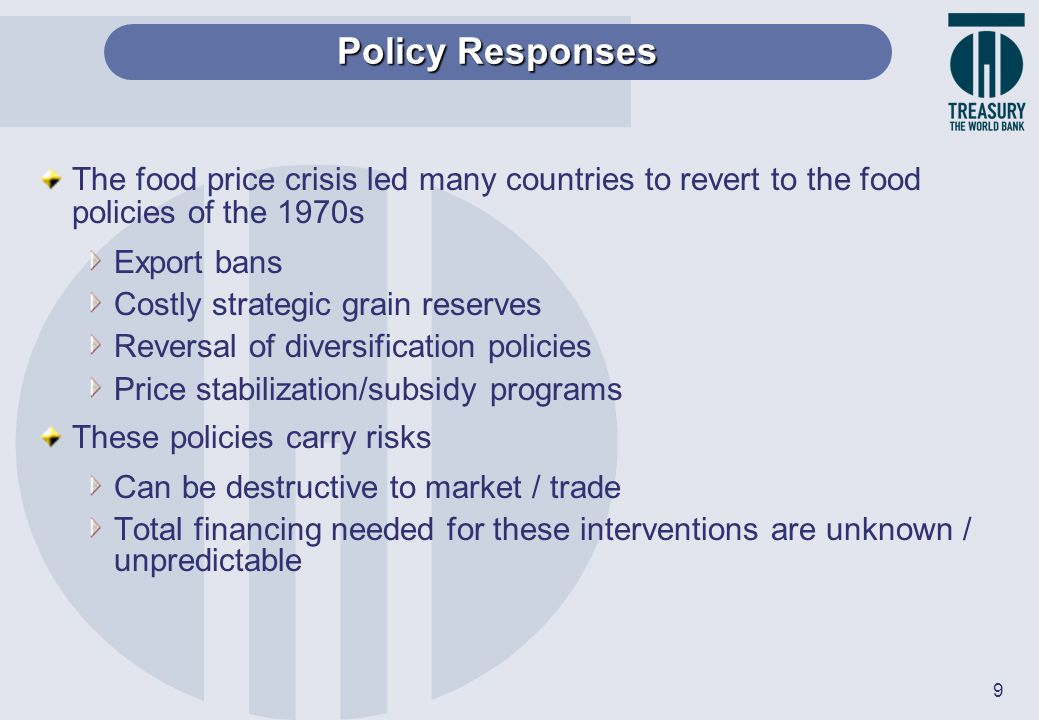 Policy Responses The food price crisis led many countries to revert to the food policies of the 1970s.