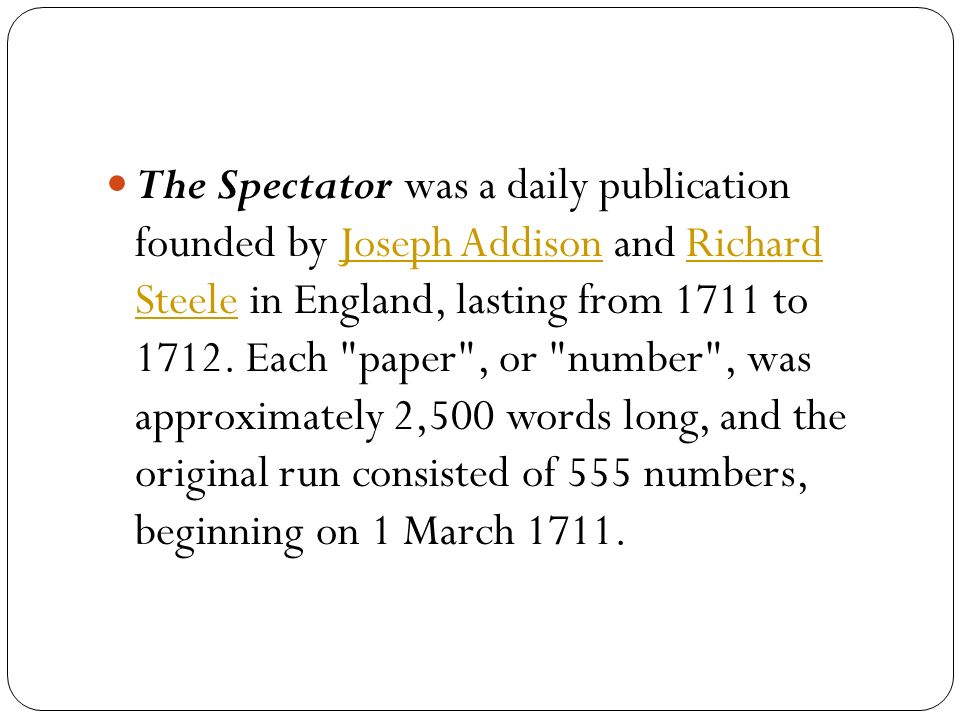 spectator essays addison Joseph addison (1 may 1672 – 17 addison soon became the leading partner in the spectator he contributed 274 essays out a total of 555 essays by joseph.