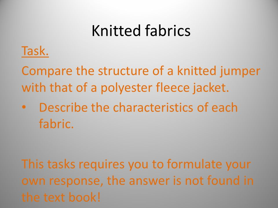 Knitting Fabric Construction : Knitted fabrics task. compare the structure of a jumper with