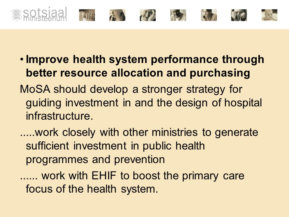 Improve health system performance through better resource allocation and purchasing