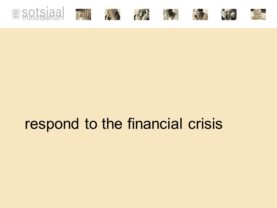 respond to the financial crisis
