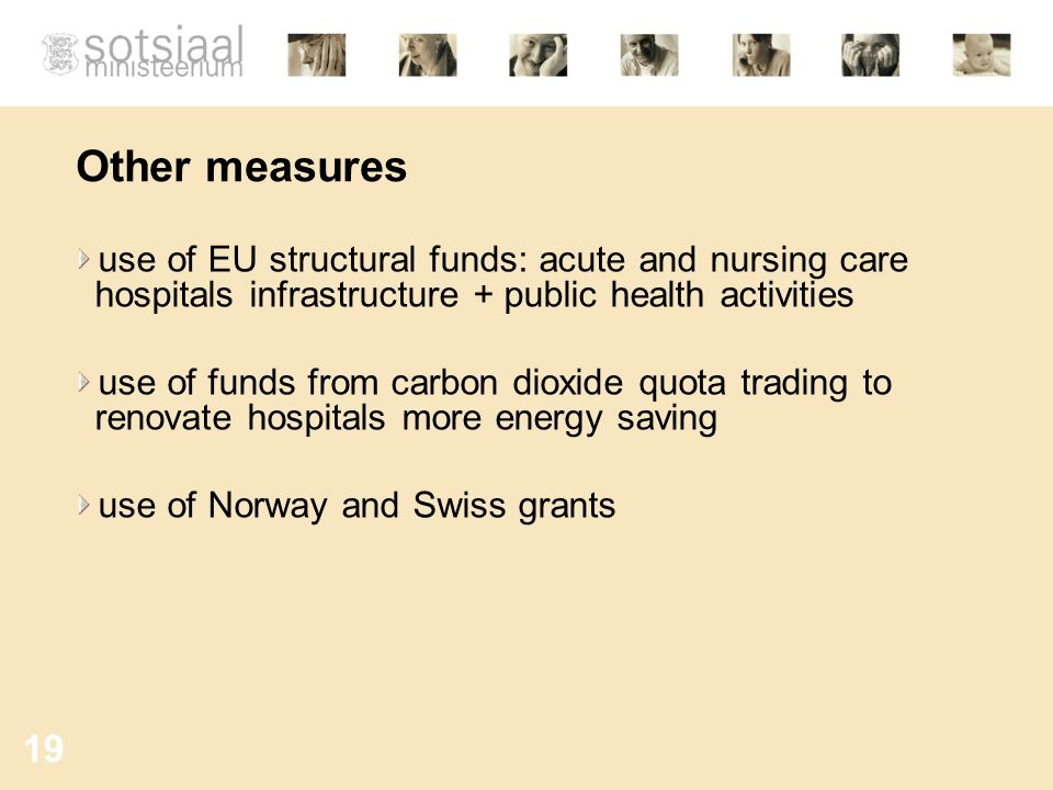 Other measures use of EU structural funds: acute and nursing care hospitals infrastructure + public health activities.