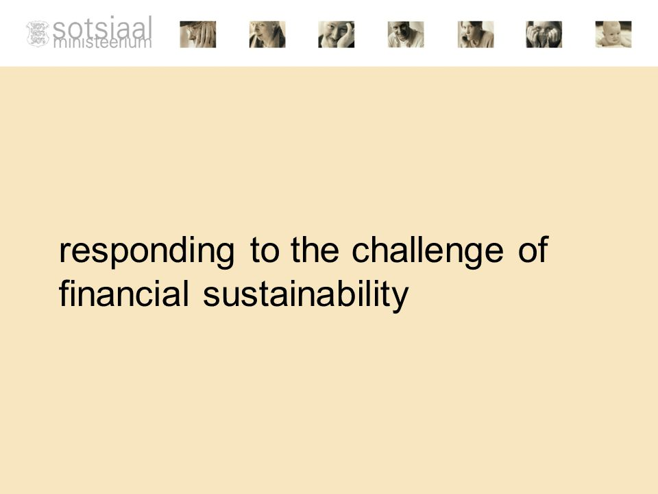 responding to the challenge of financial sustainability