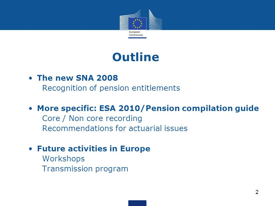 Outline The new SNA 2008 Recognition of pension entitlements