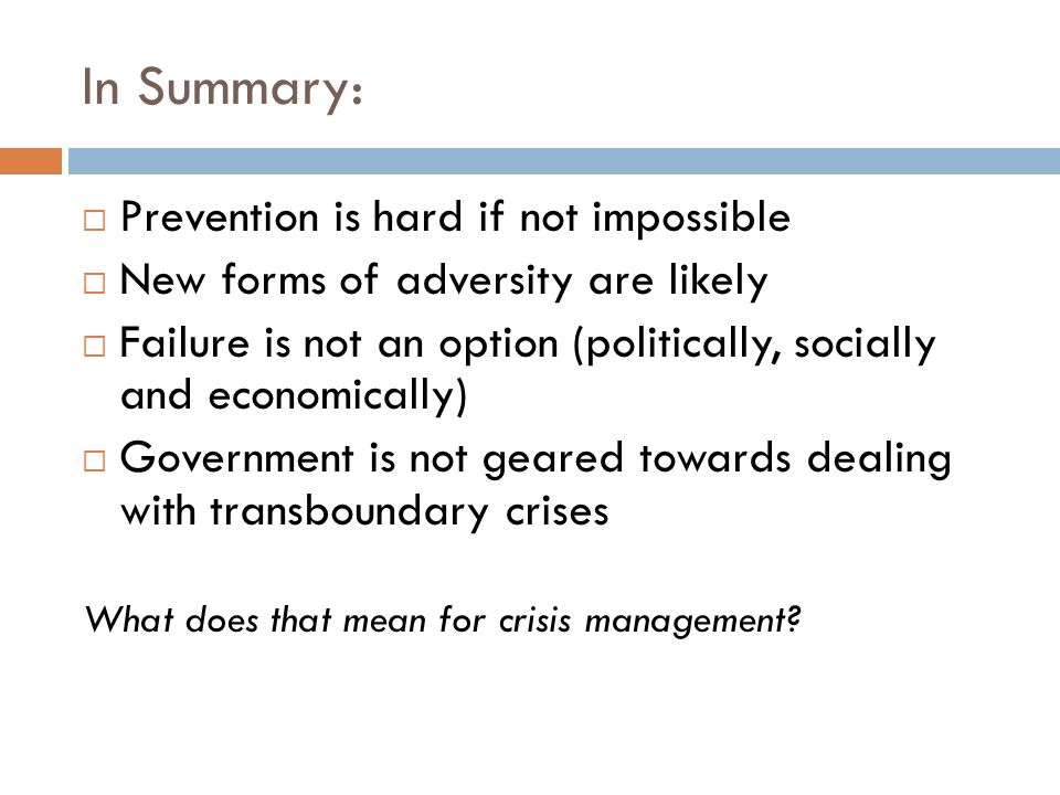 In Summary: Prevention is hard if not impossible