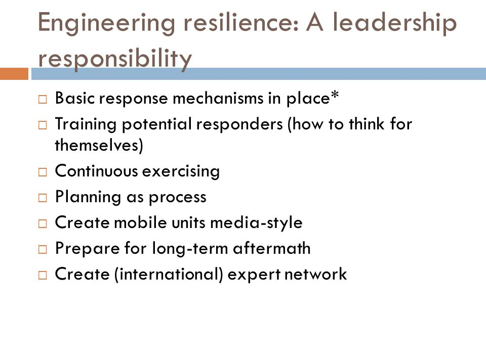 Engineering resilience: A leadership responsibility