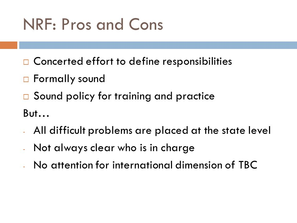 NRF: Pros and Cons Concerted effort to define responsibilities