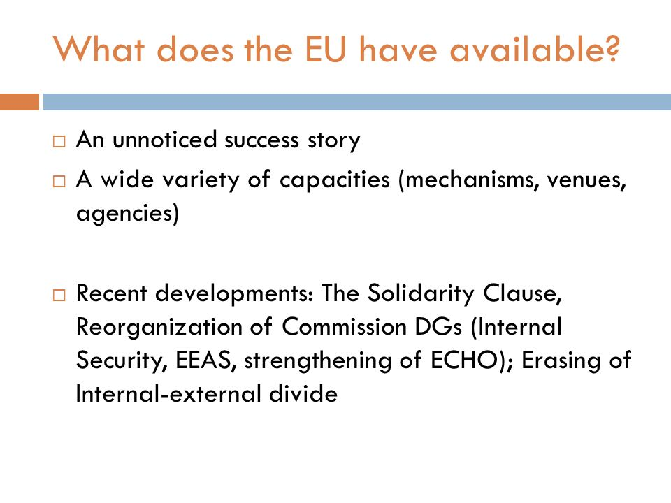 What does the EU have available