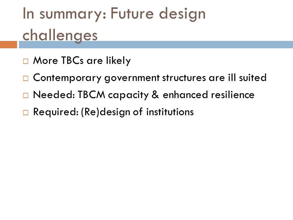 In summary: Future design challenges