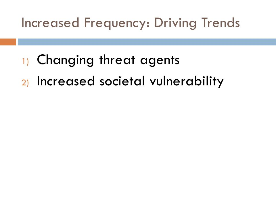Increased Frequency: Driving Trends