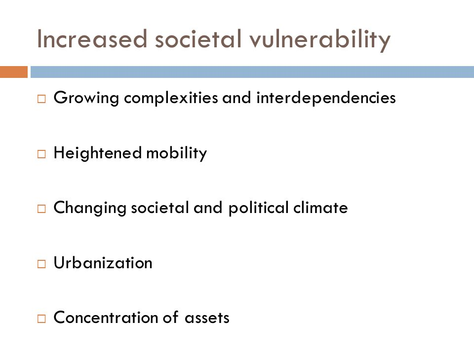 Increased societal vulnerability