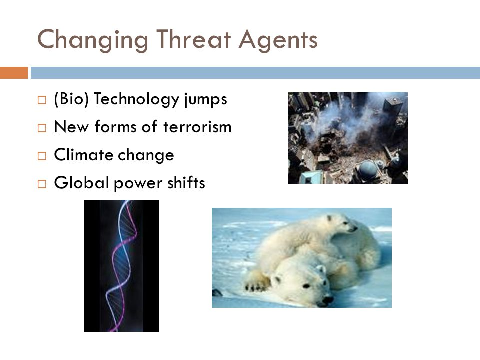 Changing Threat Agents