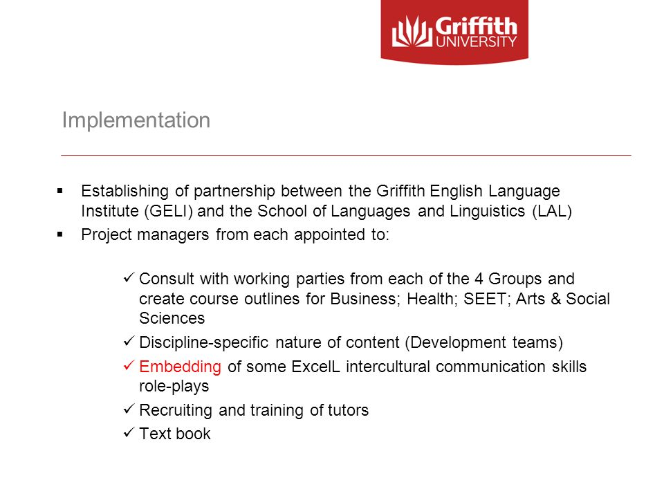 Implementation Establishing of partnership between the Griffith English Language Institute (GELI) and the School of Languages and Linguistics (LAL)