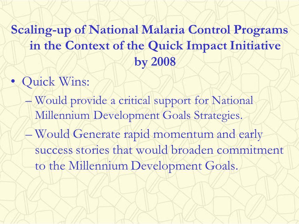 Scaling-up of National Malaria Control Programs in the Context of the Quick Impact Initiative by 2008