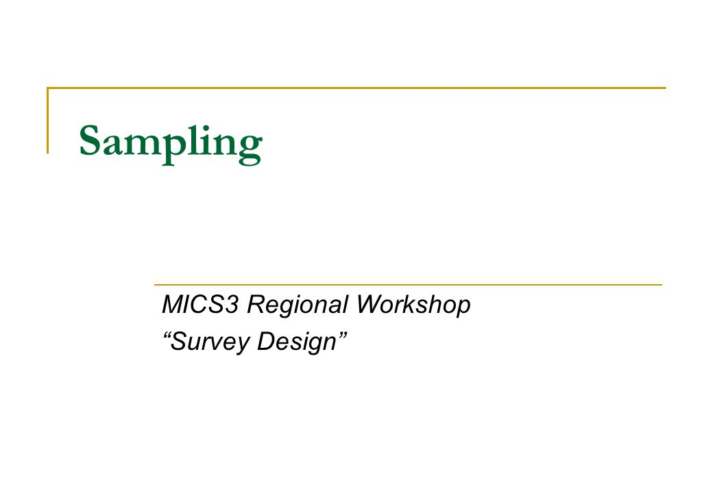 MICS3 Regional Workshop Survey Design