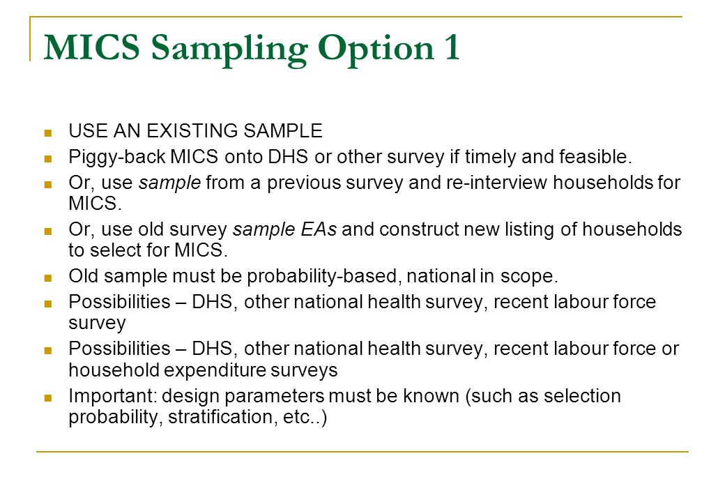 MICS Sampling Option 1 USE AN EXISTING SAMPLE