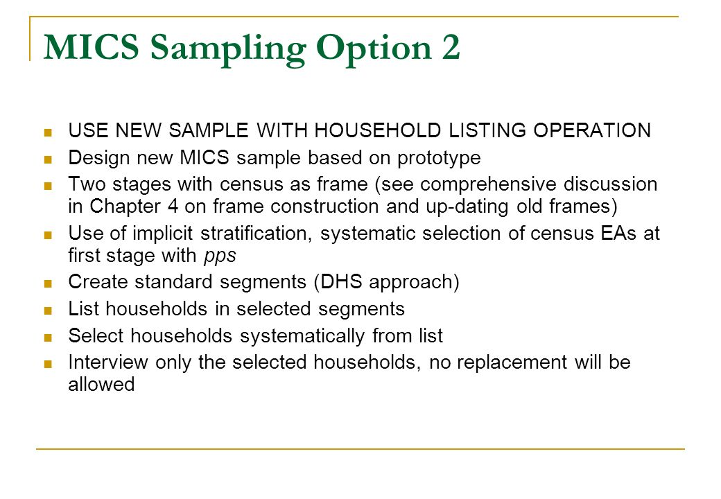 MICS Sampling Option 2 USE NEW SAMPLE WITH HOUSEHOLD LISTING OPERATION