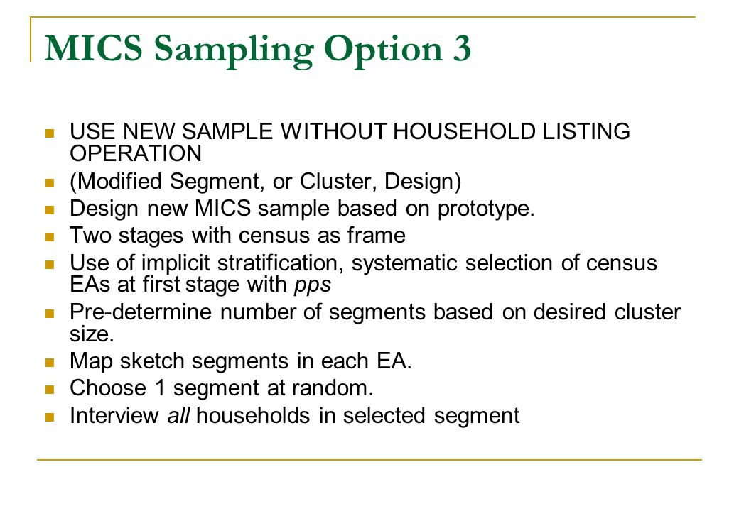 MICS Sampling Option 3 USE NEW SAMPLE WITHOUT HOUSEHOLD LISTING OPERATION. (Modified Segment, or Cluster, Design)
