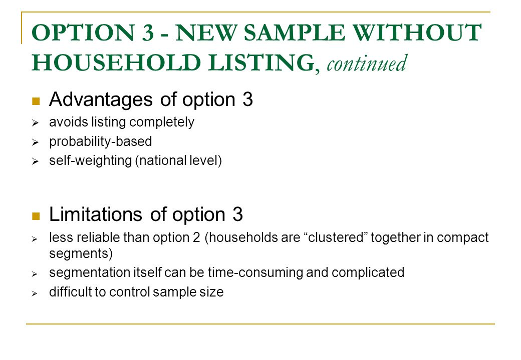 OPTION 3 - NEW SAMPLE WITHOUT HOUSEHOLD LISTING, continued