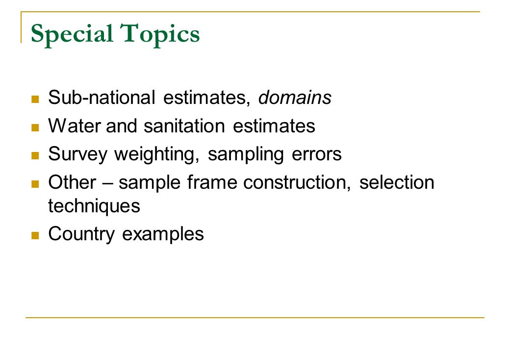 Special Topics Sub-national estimates, domains