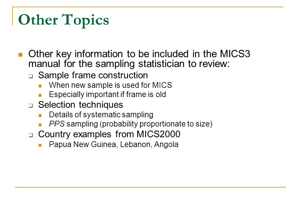 Other TopicsOther key information to be included in the MICS3 manual for the sampling statistician to review: