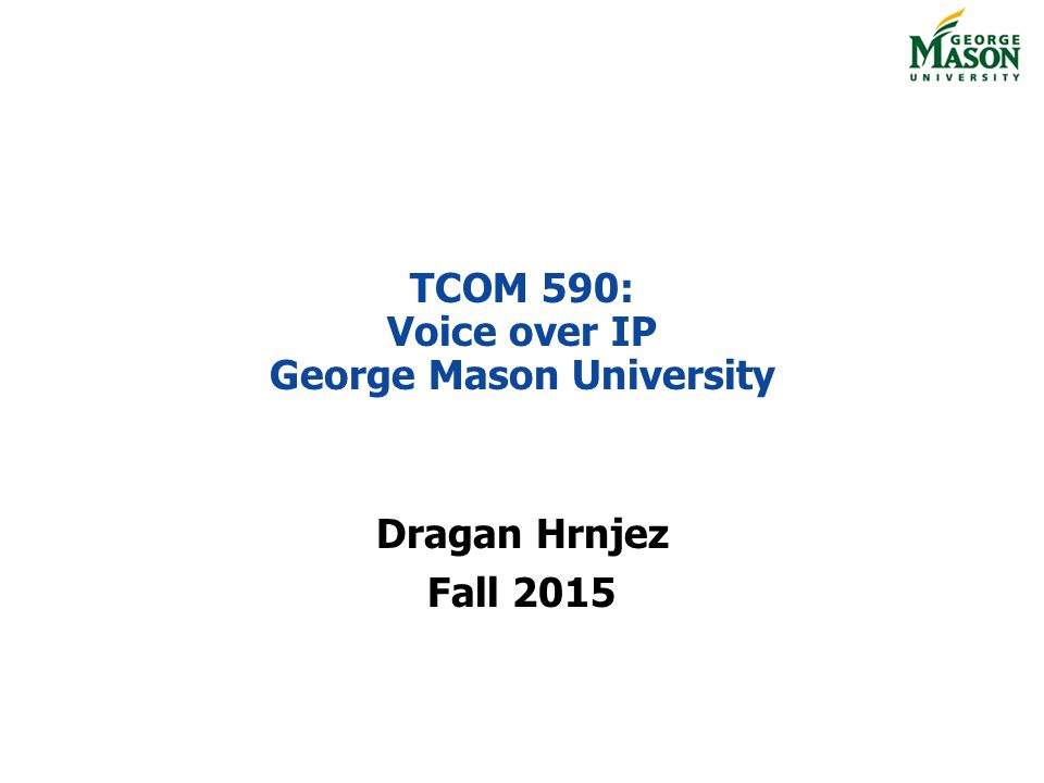 Tcom 590 Voice Over Ip George Mason University Ppt Download