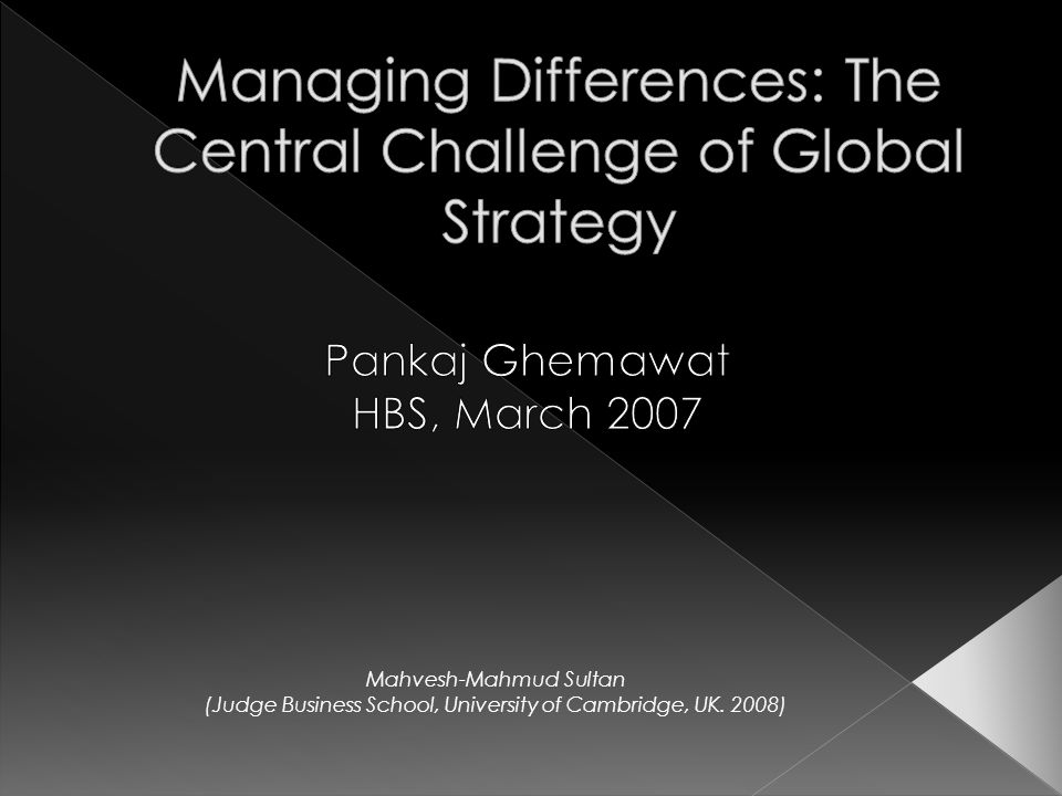 managing differences the central challenge of global strategy How to manage a global workforce the management challenges increase dramatically and the company ultimately can stumble in executing the entire global strategy.