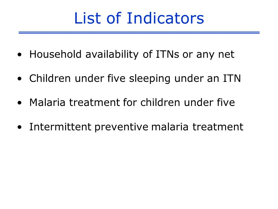 List of Indicators Household availability of ITNs or any net