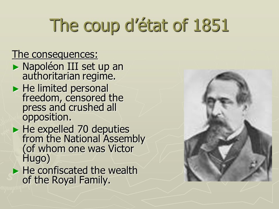 The coup d'état of 1851 The consequences: