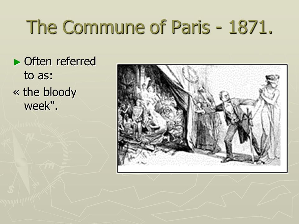 The Commune of Paris - 1871. Often referred to as: « the bloody week .