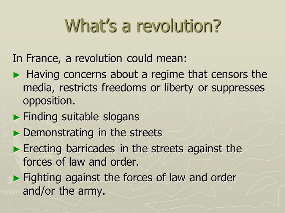 What's a revolution In France, a revolution could mean:
