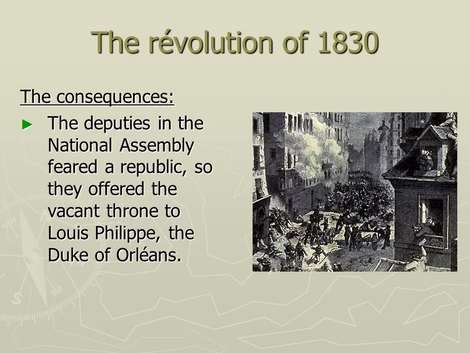 The révolution of 1830 The consequences: