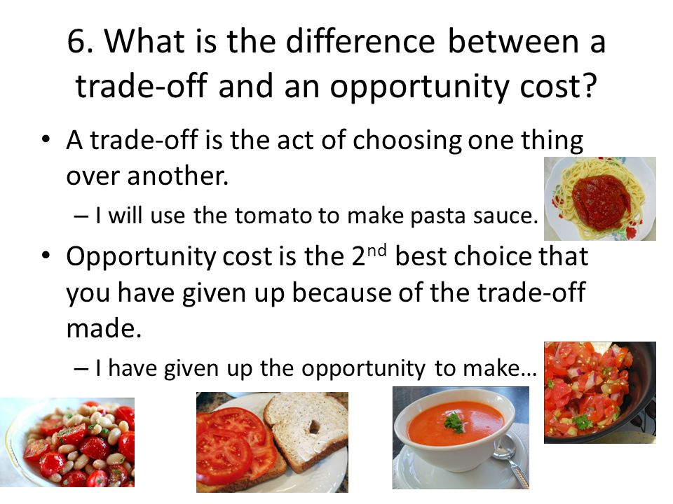 Content: Trade-off Vs Opportunity Cost