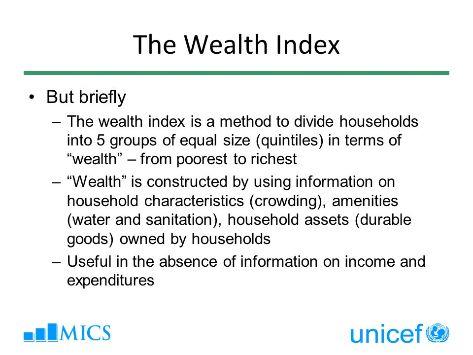 The Wealth Index But briefly