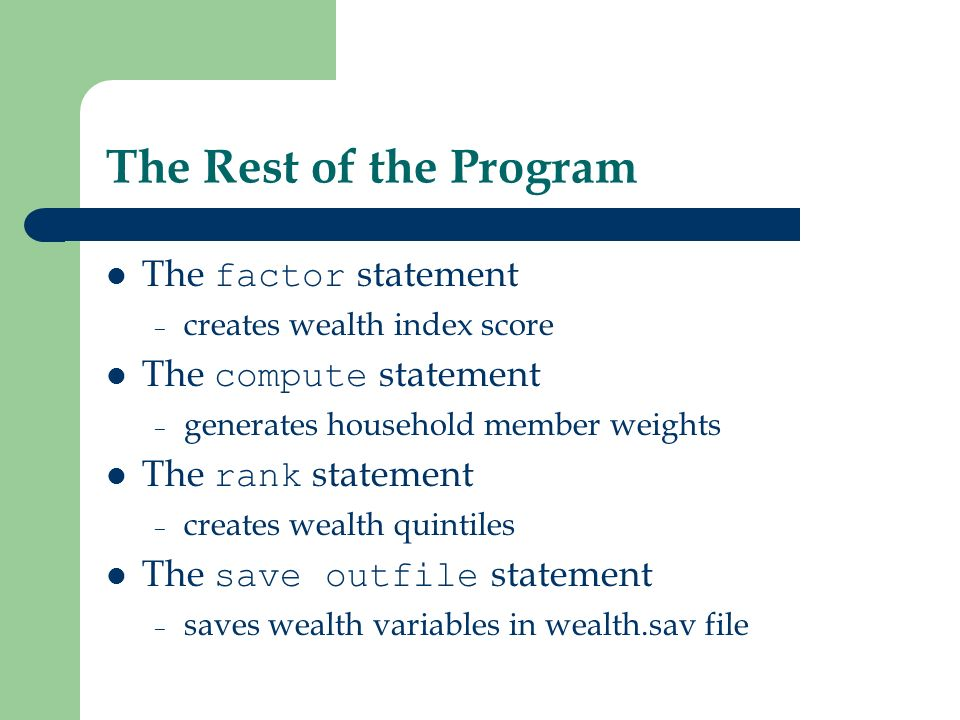 The Rest of the Program The factor statement The compute statement