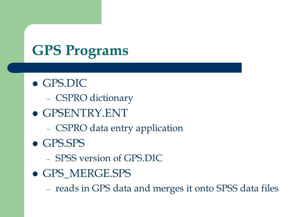 GPS Programs GPS.DIC GPSENTRY.ENT GPS.SPS GPS_MERGE.SPS