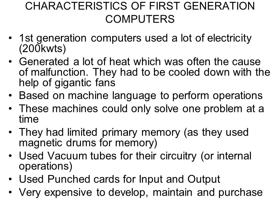 CHARACTERISTICS OF FIRST GENERATION COMPUTERS