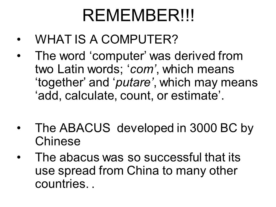 REMEMBER!!! WHAT IS A COMPUTER