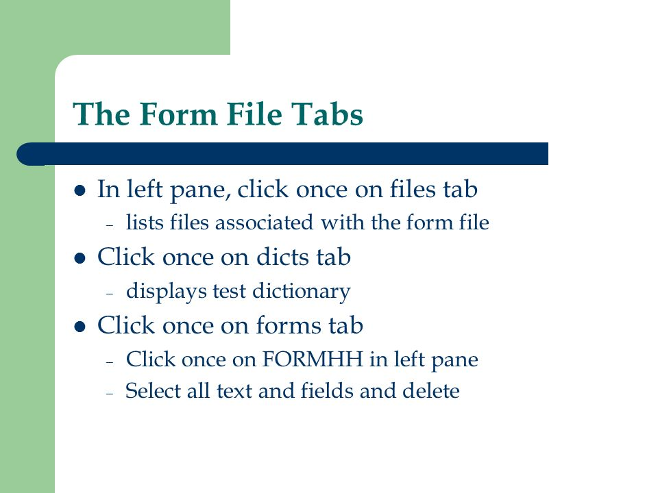 The Form File Tabs In left pane, click once on files tab