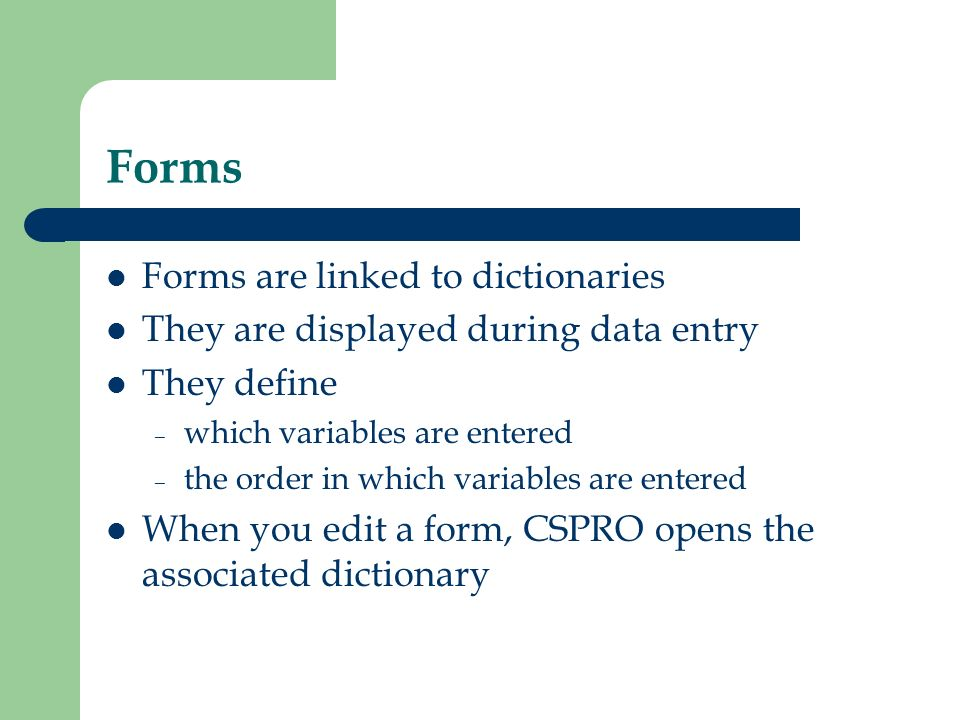 Forms Forms are linked to dictionaries