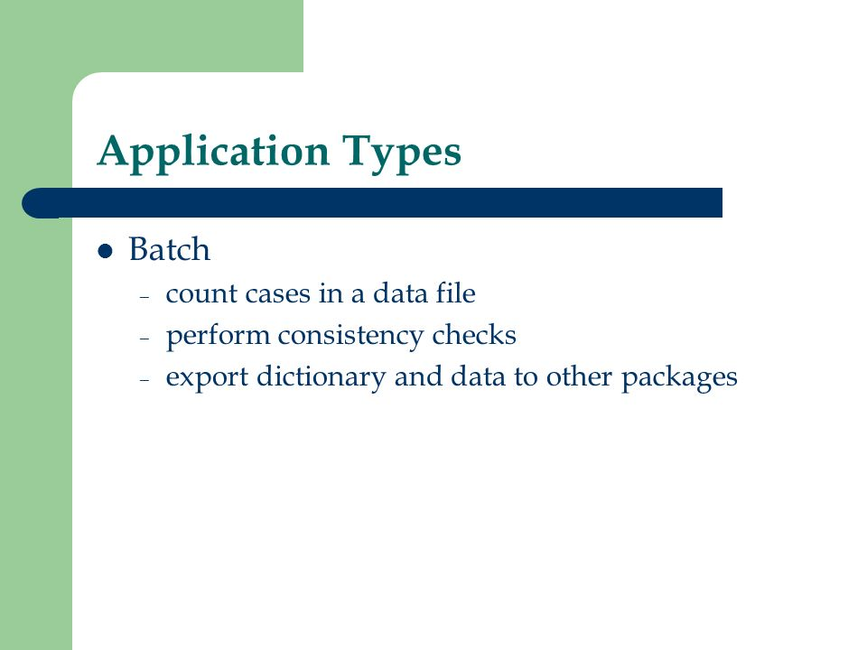 Application Types Batch count cases in a data file