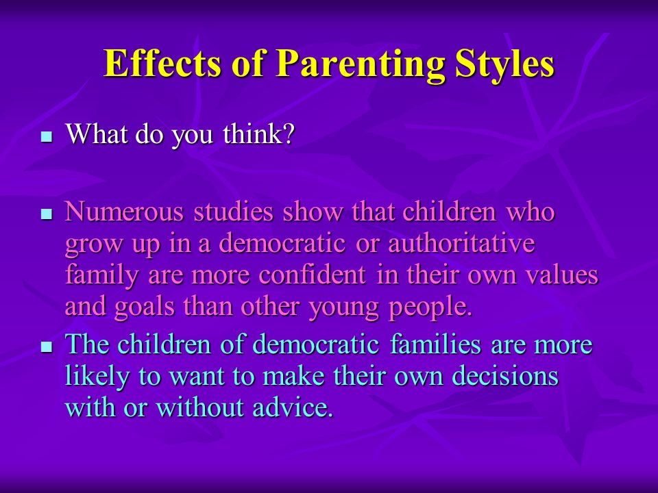 How do you affect your child?