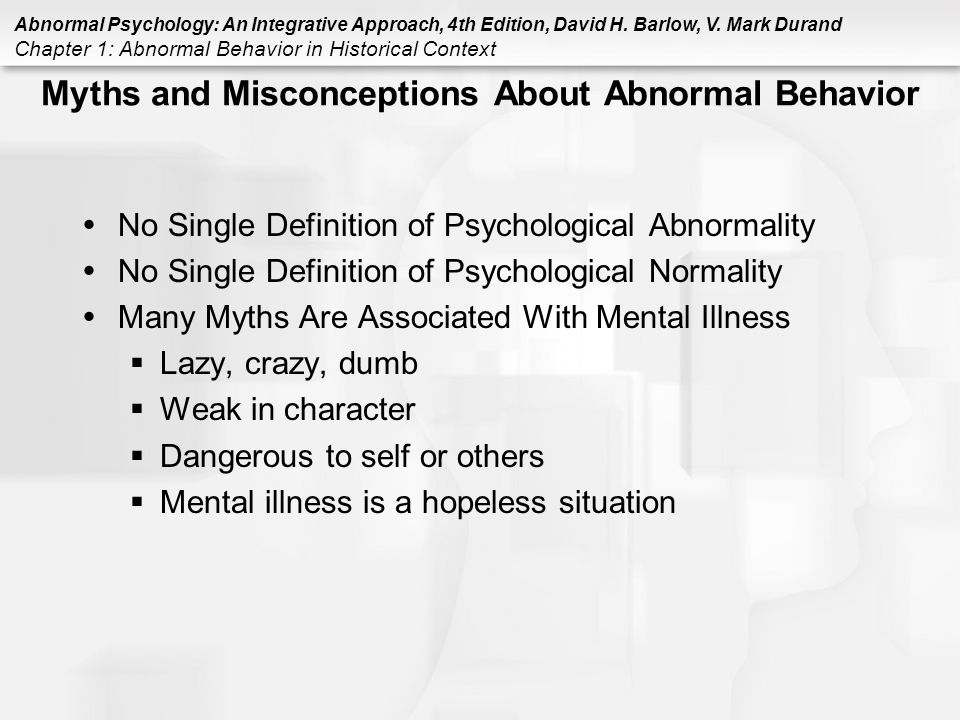 abnormal behaviors Abnormal psychology studies deviant behavior how are certain behaviors  identified as abnormal.