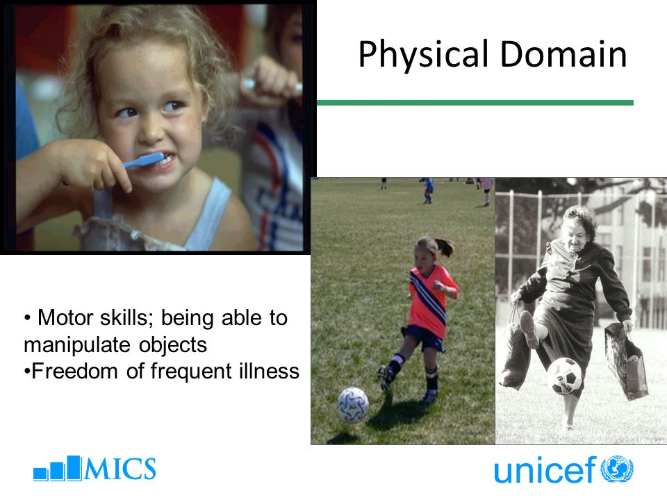 Physical Domain Motor skills; being able to manipulate objects