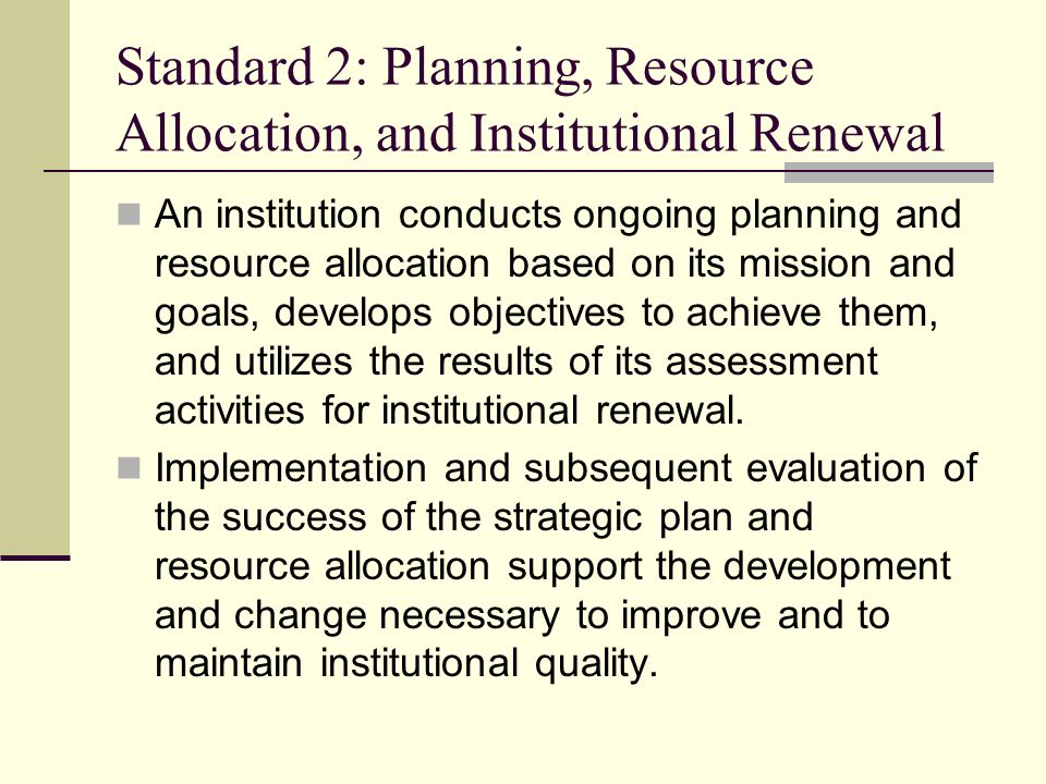 Standard 2: Planning, Resource Allocation, and Institutional Renewal