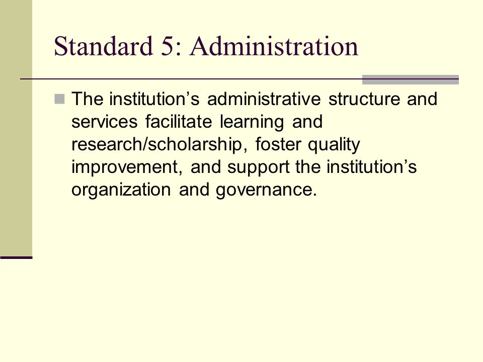 Standard 5: Administration
