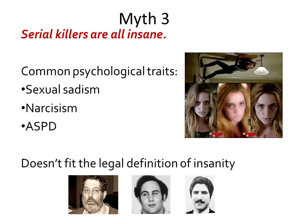 serial killers ppt video online  myth 3 serial killers are all insane common psychological traits